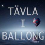 Tävla i Ballongflygning!